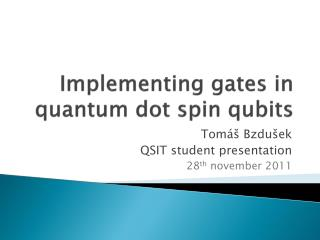 Implementing gates  in  quantum dot spin qubits