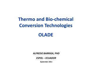 Thermo and Bio-chemical Conversion Technologies OLADE