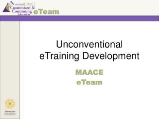 Unconventional  eTraining Development