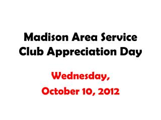 Madison Area Service Club Appreciation Day
