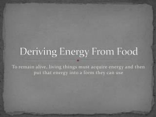 Deriving Energy From Food