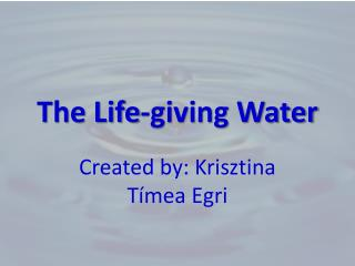 The  Life-giving Water