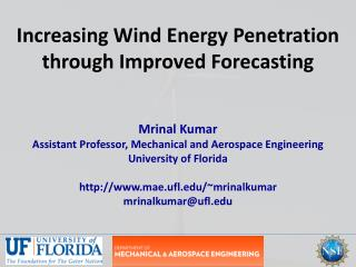 Increasing Wind Energy Penetration t hrough Improved Forecasting