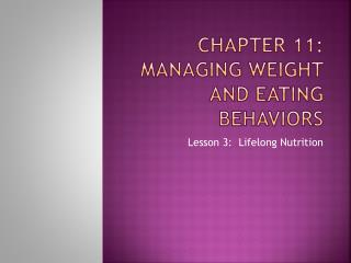 Chapter 11: Managing weight and eating behaviors