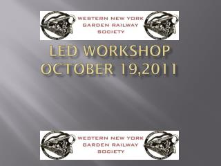 LED Workshop October 19,2011