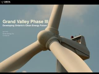 Grand Valley Phase III Developing Ontario�s Clean Energy Future