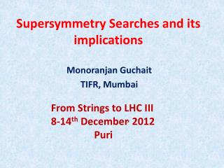 Supersymmetry  Searches and its implications