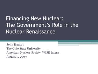 Financing New Nuclear: The Government�s Role in the Nuclear Renaissance