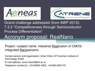 "Grand challenge addressed (from  AWP 2013):  7.3.2 ""Competitiveness through Semiconductor Process Differentiation""  Acr"