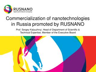 Commercialization of nanotechnologies in Russia promoted by RUSNANO