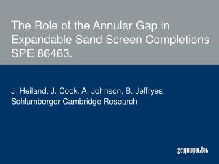 the role of the annular gap in expandable sand screen completions  spe 86463.