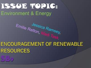 Encouragement of Renewable Resources SB9
