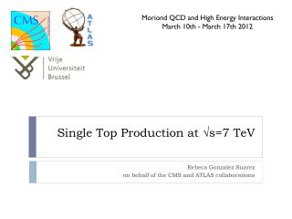 Single Top Production at ? s =7  TeV