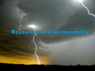 Resources  and sustainability