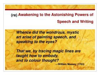 Awakening to the Astonishing Powers of Speech and Writing