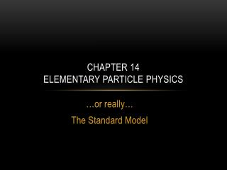 Chapter 14 Elementary Particle Physics