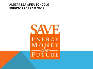 Albert Lea Area Schools Energy Program 2013