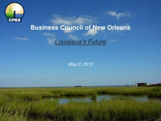Business Council of  New Orleans Louisiana's Future May 2, 2012
