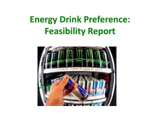 Energy Drink Preference: Feasibility Report