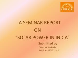 """A SEMINAR REPORT                          ON          """"SOLAR POWER IN INDIA """""""