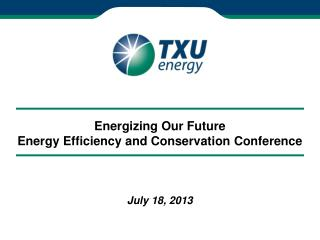 Energizing Our Future Energy Efficiency and Conservation Conference