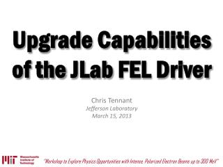 Upgrade Capabilities  of the  JLab  FEL Driver