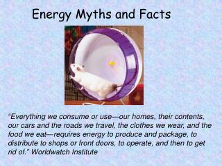 Energy Myths and Facts