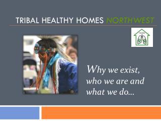 Tribal Healthy Homes  Northwest