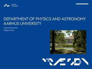 Department of  Physics  and  Astronomy Aarhus  University
