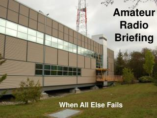 Amateur Radio Briefing