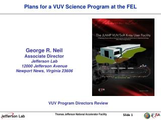 George R. Neil Associate Director Jefferson  Lab 12000 Jefferson Avenue Newport News, Virginia 23606