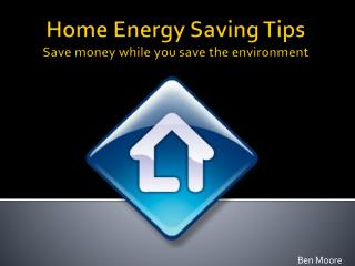 Home Energy Saving Tips Save money while you save the environment