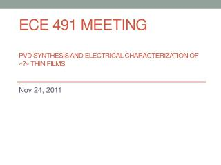 ECE 491 Meeting PVD Synthesis and electrical characterization of «?» thin films