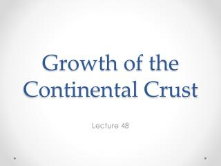 Growth of the Continental Crust