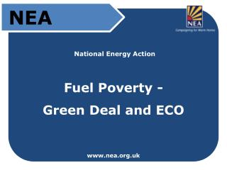 National Energy Action  Fuel Poverty -   Green Deal and ECO