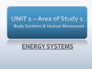 UNIT 1 � Area of Study 1 Body  Systems & Human Movement
