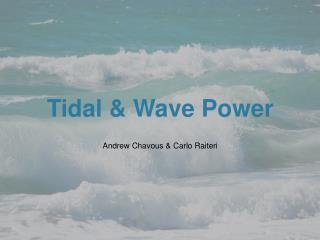 Tidal & Wave Power