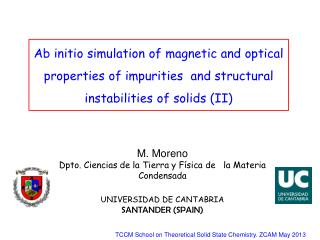 Ab  initio simulation of magnetic and optical properties of impurities  and structural instabilities of solids (II)
