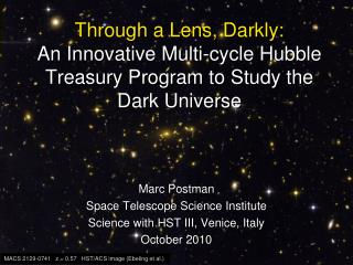 Through a Lens, Darkly:  An Innovative  Multi-cycle Hubble Treasury Program to  Study the Dark Universe