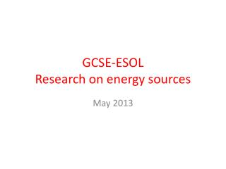 GCSE-ESOL  Research on energy sources