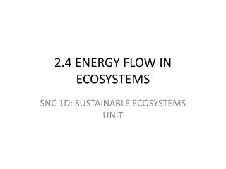 2.4 ENERGY FLOW IN ECOSYSTEMS