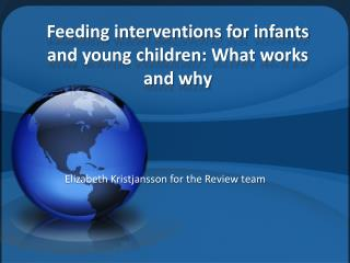 Feeding interventions for infants and young children: What works and why