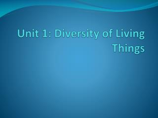 unit 1: diversity of living things
