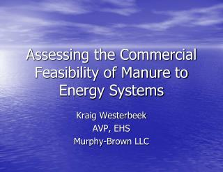 Assessing the Commercial Feasibility of Manure to Energy Systems