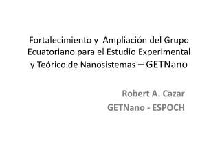 Fortalecimiento  y   Ampliación  del  Grupo Ecuatoriano para  el  Estudio  Experimental  y  Teórico  de  Nanosistemas –