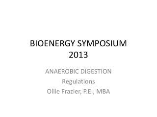 BIOENERGY SYMPOSIUM 2013