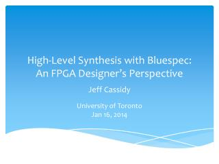 High-Level Synthesis with  Bluespec : An FPGA Designer's Perspective