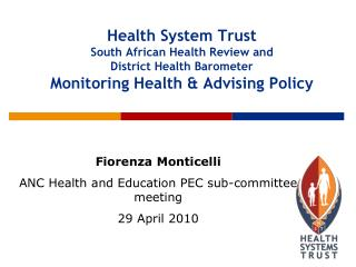 health system trust south african health review and  district health barometer  monitoring health  advising policy