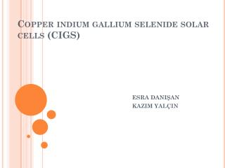 Copper indium gallium selenide  solar  cells  (CIGS)