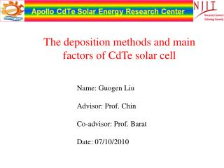 Name:  Guogen  Liu Advisor: Prof. Chin Co-advisor: Prof.  Barat Date: 07/10/2010